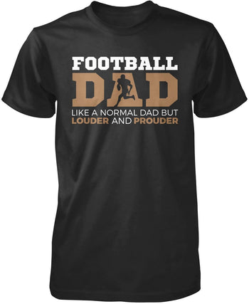Loud and Proud Football Dad T-Shirt