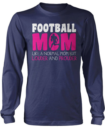 Loud and Proud Football Mom - Long Sleeve T-Shirt / Navy / S
