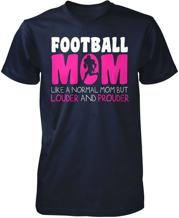 Loud and Proud Football Mom - Premium T-Shirt / Navy / S