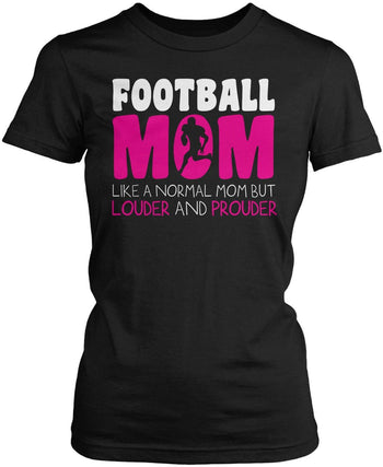Loud and Proud Football Mom Women's Fit T-Shirt