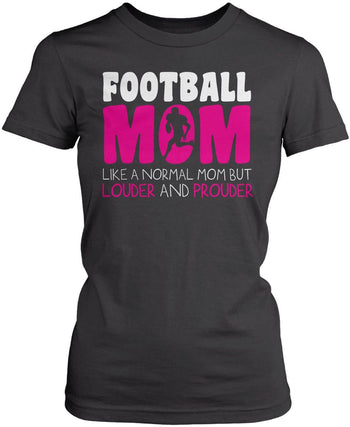 Loud and Proud Football Mom - Women's Fit T-Shirt / Dark Heather / S