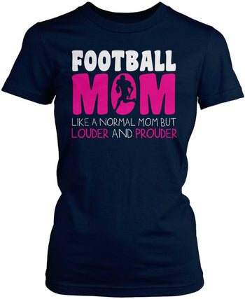 Loud and Proud Football Mom - Women's Fit T-Shirt / Navy / S