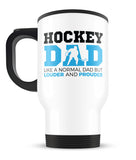 Loud and Proud Hockey Dad - Travel Mug