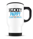 Loud and Proud Hockey Pappy - Travel Mug