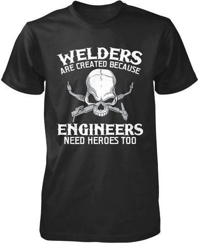 Welders - An Engineers Hero T-Shirt