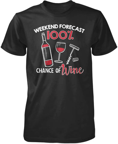 Wine Weekend Forecast T-Shirt