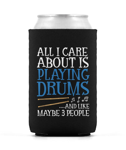 All I Care About is Playing Drums - Can Cooler