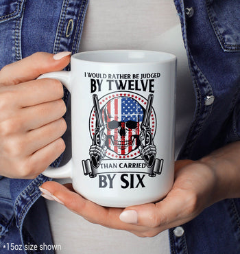 Rather Be Judged by 12 Than Carried by 6 - Mug - [variant_title]