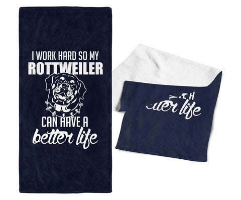 I Work Hard So My Rottweiler Can Have a Better Life - Kitchen Towel