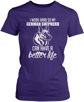 I Work Hard So My German Shepherd Can Have a Better Life - Women's Fit T-Shirt / Purple / S
