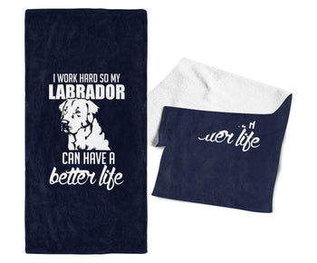 I Work Hard So My Labrador Can Have a Better Life - Kitchen Towel
