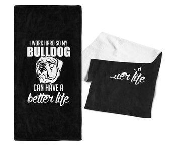 I Work Hard So My Bulldog Can Have a Better Life - Gym / Kitchen Towel - Black