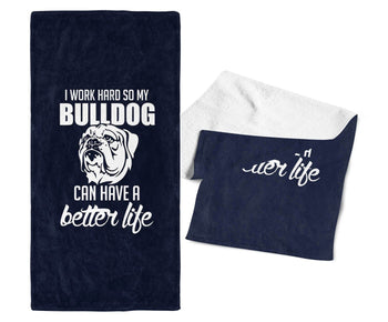 I Work Hard So My Bulldog Can Have a Better Life - Kitchen Towel