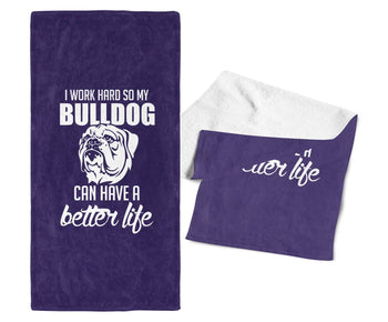 I Work Hard So My Bulldog Can Have a Better Life - Gym / Kitchen Towel - Purple