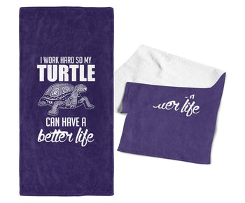 I Work Hard So My Turtle Can Have a Better Life - Gym / Kitchen Towel - Towels