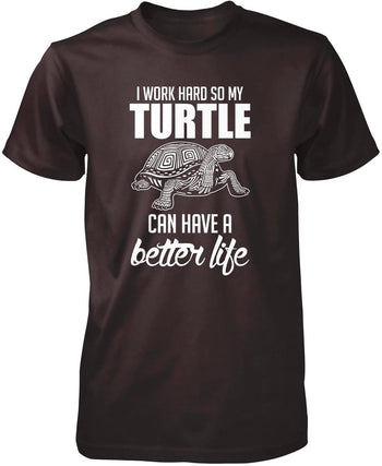 I Work Hard So My Turtle Can Have a Better Life - Premium T-Shirt / Dark Chocolate / S