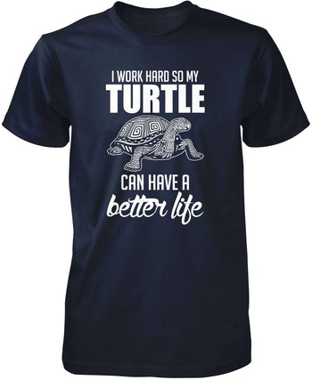 I Work Hard So My Turtle Can Have a Better Life - Premium T-Shirt / Navy / S