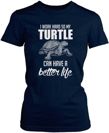I Work Hard So My Turtle Can Have a Better Life - Women's Fit T-Shirt / Navy / S