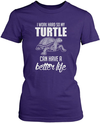 I Work Hard So My Turtle Can Have a Better Life - Women's Fit T-Shirt / Purple / S