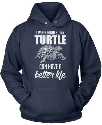 I Work Hard So My Turtle Can Have a Better Life - Pullover Hoodie / Navy / S