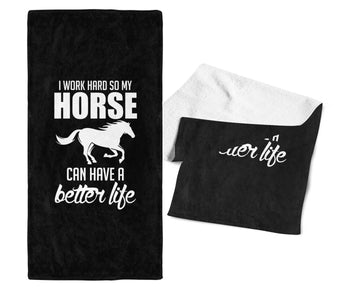 I Work Hard So My Horse Can Have a Better Life - Gym / Kitchen Towel - Black