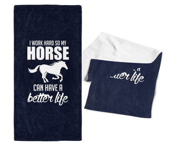 I Work Hard So My Horse Can Have a Better Life - Kitchen Towel