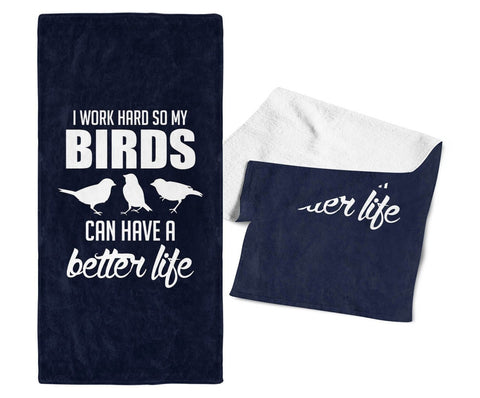 I Work Hard So My Birds Can Have a Better Life - Kitchen Towel