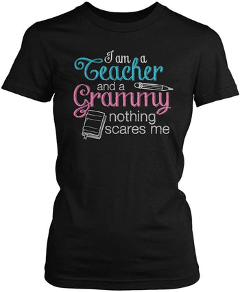 Teacher Grammy Nothing Scares Me Women's Fit T-Shirt