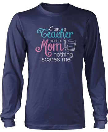 Teacher Mom Nothing Scares Me - Long Sleeve T-Shirt / Navy / S