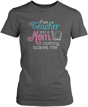Teacher Mom Nothing Scares Me - Women's Fit T-Shirt / Dark Heather / S