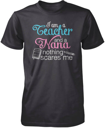 Teacher Nana Nothing Scares Me - Premium T-Shirt / Dark Heather / S