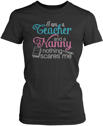 Teacher Nanny Nothing Scares Me - Women's Fit T-Shirt / Dark Heather / S