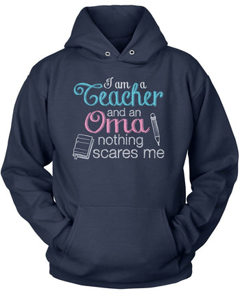 Teacher Oma Nothing Scares Me - Pullover Hoodie / Navy / S