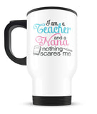 Teacher Nana Nothing Scares Me - Travel Mug