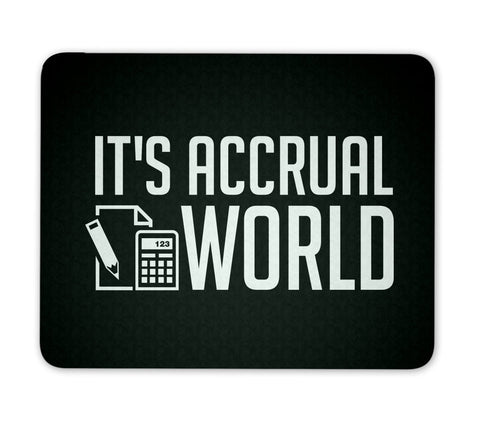 It's Accrual World - Accountant Mouse Pad