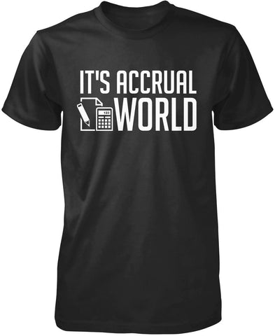 It's Accrual World Accounting T-Shirt