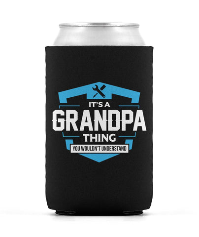 It's A Grandpa Thing You Wouldn't Understand - Can Cooler