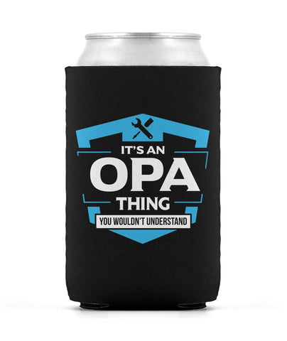 It's An Opa Thing You Wouldn't Understand - Can Cooler