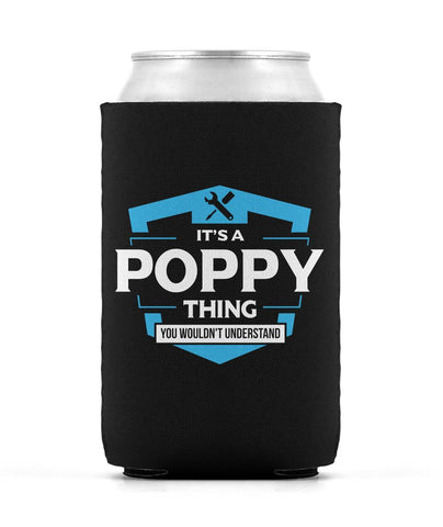 It's A Poppy Thing You Wouldn't Understand - Can Cooler