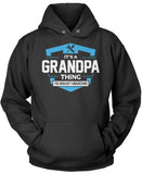 It's A Grandpa Thing You Wouldn't Understand Pullover Hoodie Sweatshirt
