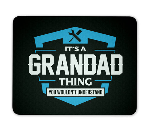 It's A Grandad Thing You Wouldn't Understand Mouse Pad