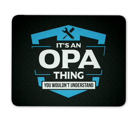 It's A Opa Thing You Wouldn't Understand - Mouse Pad