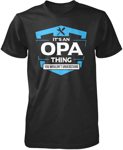 It's A Opa Thing You Wouldn't Understand T-Shirt