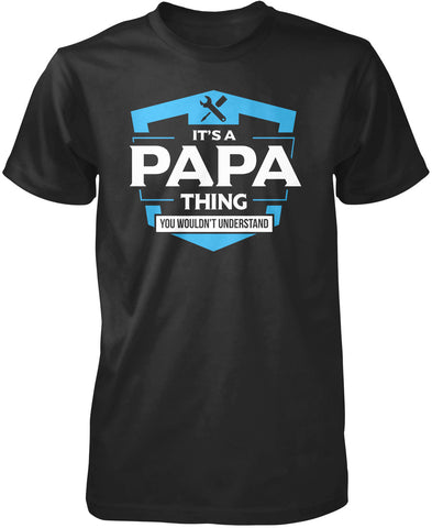 It's A Papa Thing, You Wouldn't Understand T-Shirt