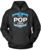 It's A Pop Thing You Wouldn't Understand Pullover Hoodie Sweatshirt