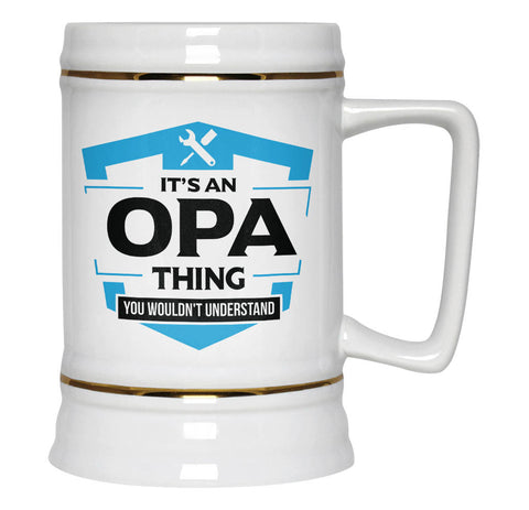 It's An Opa Thing You Wouldn't Understand - Beer Stein