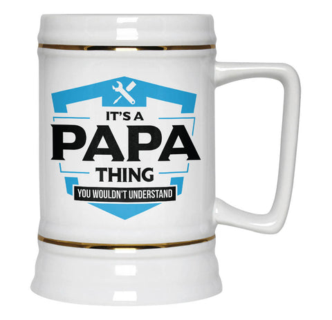 It's An Papa Thing You Wouldn't Understand - Beer Stein
