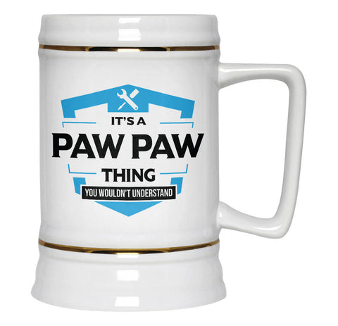 It's A Paw Paw Thing You Wouldn't Understand - Beer Stein