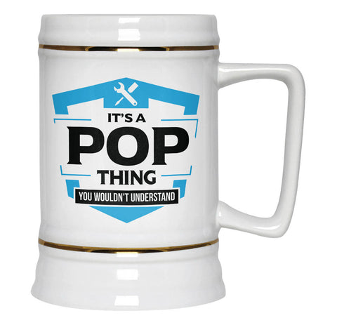 It's A Pop Thing You Wouldn't Understand - Beer Stein