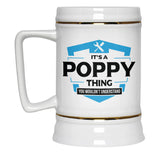 It's A Poppy Thing You Wouldn't Understand - Beer Stein